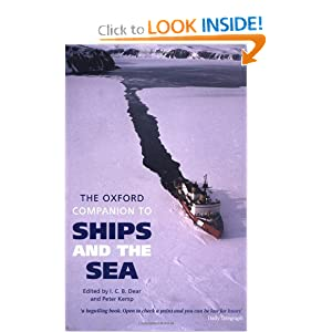 The Oxford Companion to Ships and the Sea I. C. B. Dear and Peter Kemp