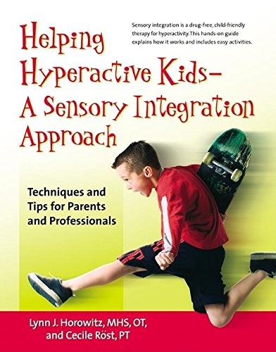Helping Hyperactive Kids — A Sensory Integration Approach: Techniques And Tips For Parents And Professionals front-817859