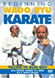 Beginning Wado-Ryu Karate - Yellow to Blue Belt [DVD]