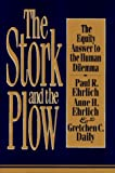 The Stork and the Plow (0399140743) by Ehrlich, Paul R.
