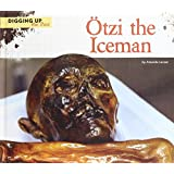 Ötzi the Iceman (Digging Up the Past)