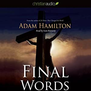 Final Words: From the Cross | [Adam Hamilton]