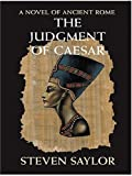 The Judgment of Caesar: A Novel of Ancient Rome (1587248212) by Steven Saylor