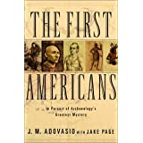 The First Americans: In Pursuit of Archaeology's Greatest Mysteryby James Adovasio