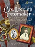 Mrs. Lincoln's Dressmaker: The Unlike...