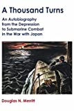 img - for A Thousand Turns: An Autobiography from the Depression to Submarine Combat in the War with Japan book / textbook / text book