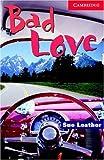 Bad Love Level 1 (Cambridge English Readers)