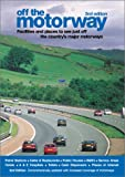 Off the Motorway: Facilities and Places to See Just Off the Country's Major Motorways