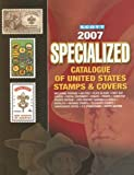 Scott Specialized Catalogue of United States Stamps & Covers 2007
