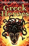 Greek Heroes (0192742027) by McCaughrean, Geraldine
