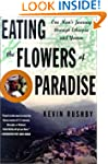 Eating the Flowers of Paradise: One M...