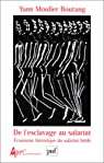 De l'esclavage au salariat : Economie historique du salariat bridé par Moulier Boutang