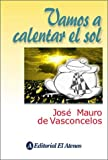 img - for Vamos a calentar el sol / Let the sun heat (Spanish Edition) book / textbook / text book