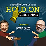 Ep. 42: NYC PodFest: David Cross | Eugene Mirman,David Cross