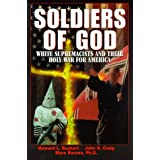 Soldiers Of God: White Supremacists and Their Holy War for America