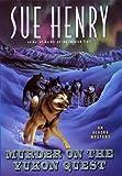 Murder on the Yukon Quest: An Alaska Mystery (Alaska Mysteries) (0380977648) by Henry, Sue