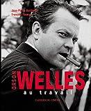echange, troc Jean-Pierre Berthomé, François Thomas - Orson Welles au travail