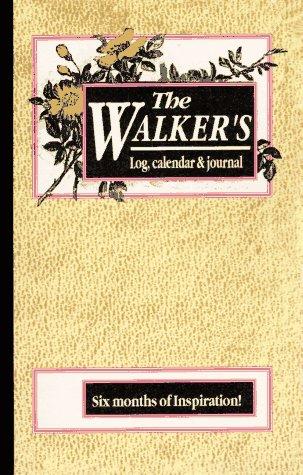 The Walker's Log: Calendar and Journal