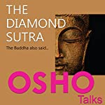 The Diamond Sutra: The Buddha Also Said... |  OSHO