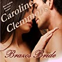 Brazos Bride: Men of Stone Mountain, Book 1 Audiobook by Caroline Clemmons Narrated by Valerie Gilbert