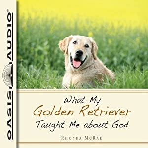 What My Golden Retriever Taught Me About God | [Rhonda McRae]