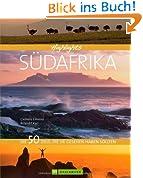 Highlights Südafrika. Das Land der aufgehenden Sonne in einem Reisebildband. 50 Traumziele mit phantastischen Bildern und wichtigen Informationen zum ... Die 50 Ziele, die Sie gesehen haben sollten