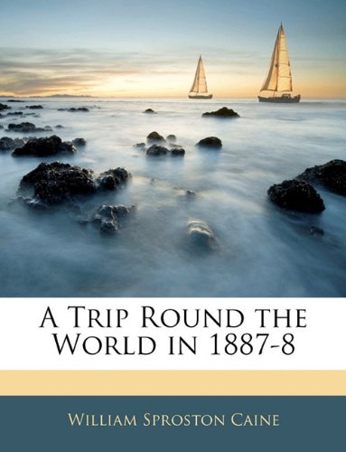 A Trip Round the World in 1887-8