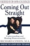 Coming Out Straight: Understanding and Healing Homosexuality (1886939411) by Cohen, Richard A.
