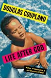 Life After God (0671874330) by Douglas Coupland
