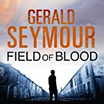 Field of Blood | Gerald Seymour