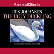 The Ugly Duckling | [Iris Johansen]