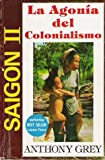 img - for La Agon a del Colonialismo (Saigon II) book / textbook / text book