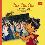 echange, troc Julie Paquet - Cléo Clic Clic au Vietnam
