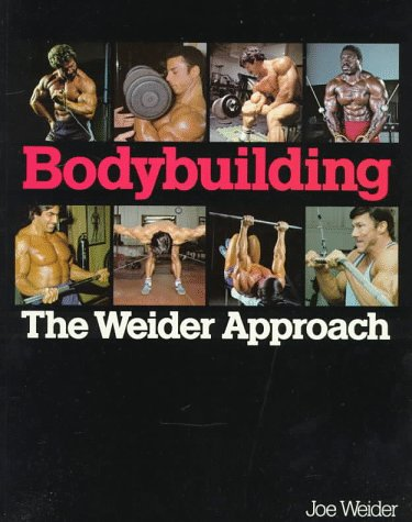 Bodybuilding: The Weider Approach