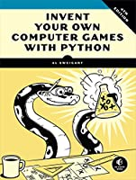 Invent Your Own Computer Games with Python Front Cover