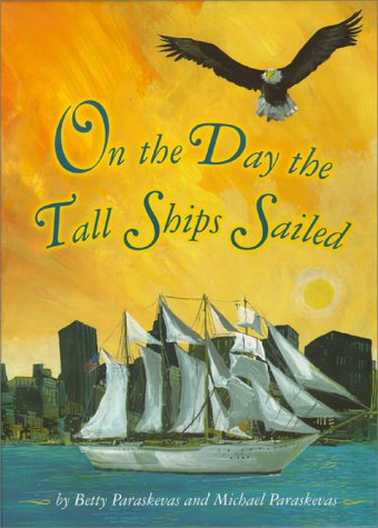 On the Day the Tall Ships Sailed, BETTY PARASKEVAS, MICHAEL PARASKEVAS