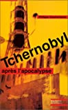 Tchernobyl, aprs l'Apocalypse