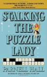 Stalking the Puzzle Lady (Puzzle Lady Mysteries) (0553587633) by Hall, Parnell