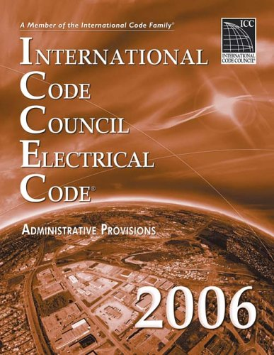 2006 ICC Electrical Code Administrative Provisions - Soft-cover - ICC (distributed by Cengage Learning) - IC-3980S06 - ISBN: 1580012663 - ISBN-13: 9781580012669