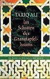 Im Schatten des Granatapfelbaums: Ein Roman aus dem maurischen Spanien