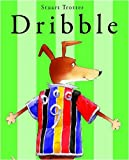 Dribble (0955302242) by Trotter, Stuart