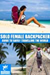 Solo Female Backpacker: guide to safe...