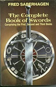 The Complete Book of Swords (Omnibus, Volumes 1, 2, 3) - Fred Saberhagen,Duncan Eagleson