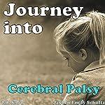 Journey into Cerebral Palsy: Transcend Mediocrity, Book 9   J. B. Snow,Jayden Emily Schultz