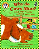 Why Do Cows Moo?: And Other Farm Animal Questions (0613275659) by Ripley, Catherine