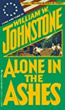 Alone In The Ashes (Ashes Series) (0786004584) by Johnstone, William W.