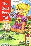 Best Pets Yet, The (Get Ready, Get Set, Read!/Set 2)