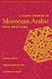 A Basic Course in Moroccan Arabic (Georgetown Classics in Arabic Language and Linguistics)