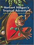 Herbert Hilligan's Tropical Adventure