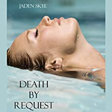 Death by Request (       UNABRIDGED) by Jaden Skye Narrated by Fiona McGuinness